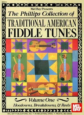 The Phillips Collection of Traditional American Fiddle Tunes Volume One