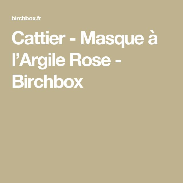 cattier masque largile rose birchbox - Masque Argile Cheveux Colors