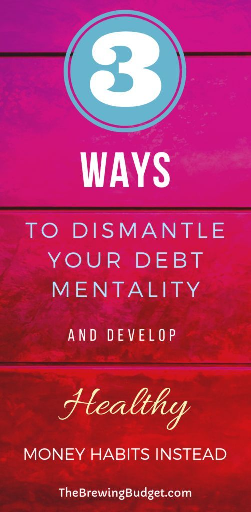 How to Dismantale Your Debt Mentality – The Brewing Budget
