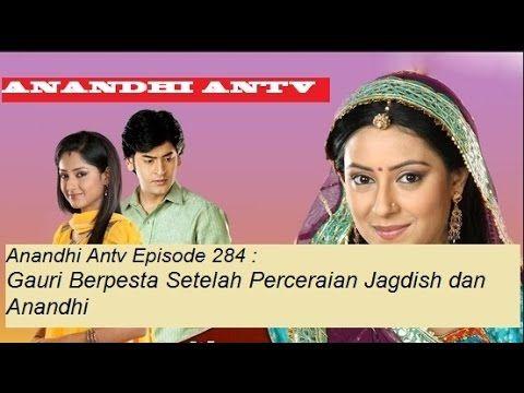 Anandhi Antv Episode 284 Gauri Berpesta Setelah Perceraian  Jagdish dan ...
