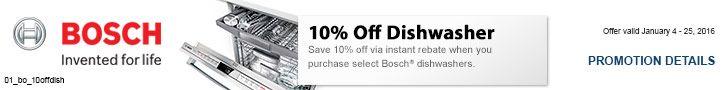 Save 10% off via instant rebate when you purchase select Bosch® dishwashers. Offer valid 01/04/2016 thru 01/25/2016. For more information visit www.langstv.com/promotions