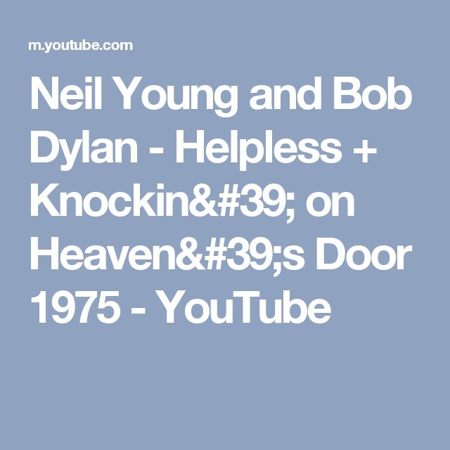 Neil Young and Bob Dylan - Helpless + Knockin' on Heaven's Door 1975 - YouTube