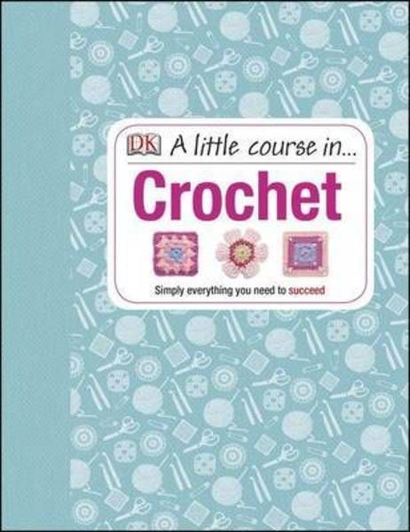 A Little Course in Crochet(Hardback):9781409339816