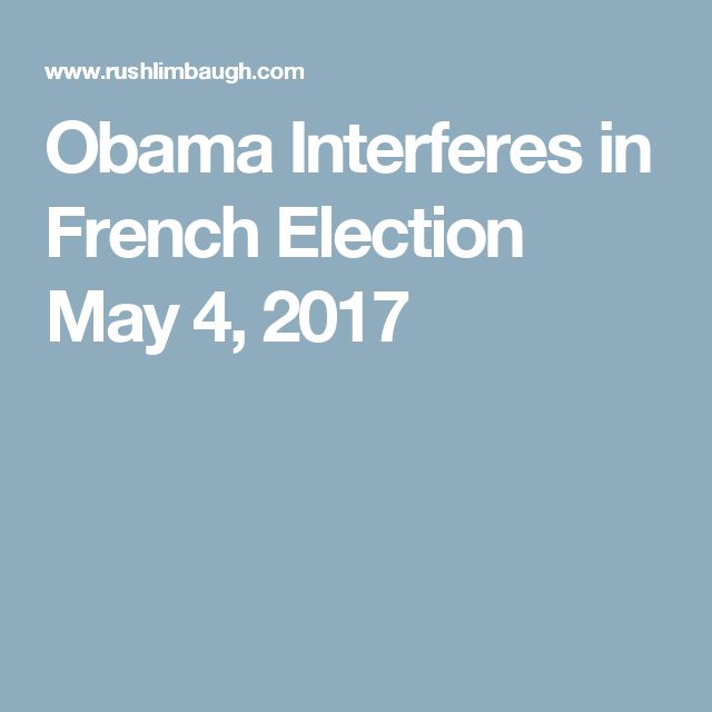 Obama Interferes in French Election May 4, 2017