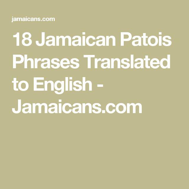 18 Jamaican Patois Phrases Translated to English - Jamaicans.com
