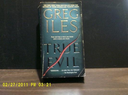 True Evil by Greg Iles (2007 paperback) Buy it and Get Another Book as a Bonus!!!  Y#312d