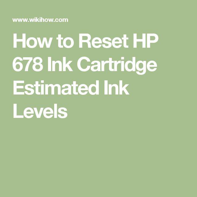 How to Reset HP 678 Ink Cartridge Estimated Ink Levels