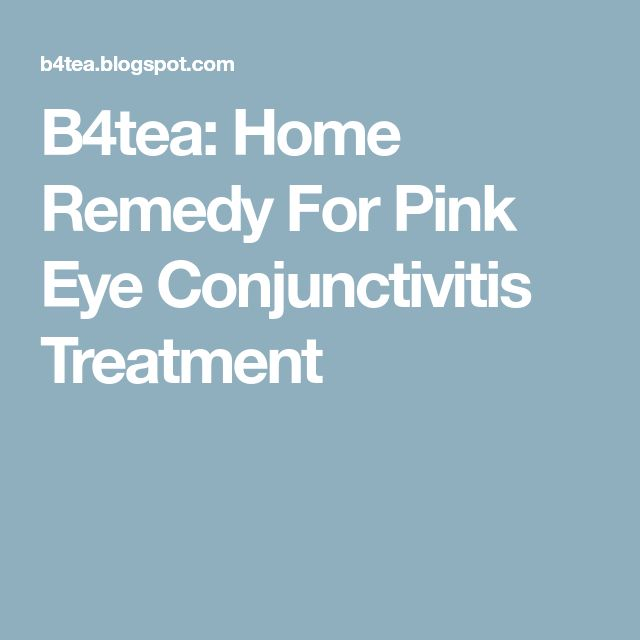 B4tea: Home Remedy For Pink Eye Conjunctivitis Treatment