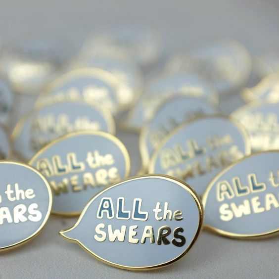 All the Swears enamel pin I NEED THIS SO MUCH OMGOMGOMGO0MGOMG