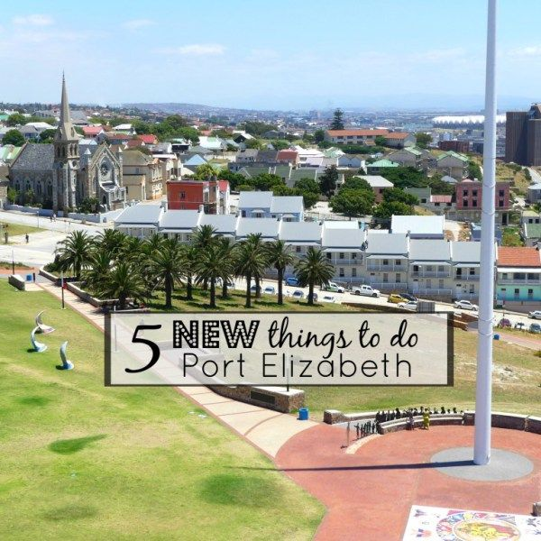 5 Fab new things to do in Port Elizabeth, South Africa
