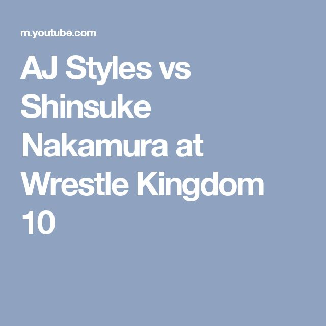 AJ Styles vs Shinsuke Nakamura at Wrestle Kingdom 10