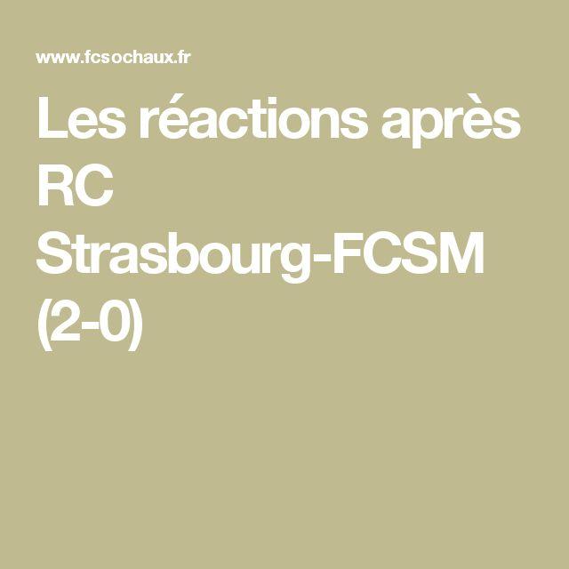 Les réactions après RC Strasbourg-FCSM (2-0)