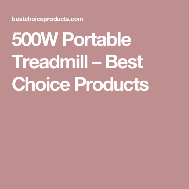 500W Portable Treadmill – Best Choice Products