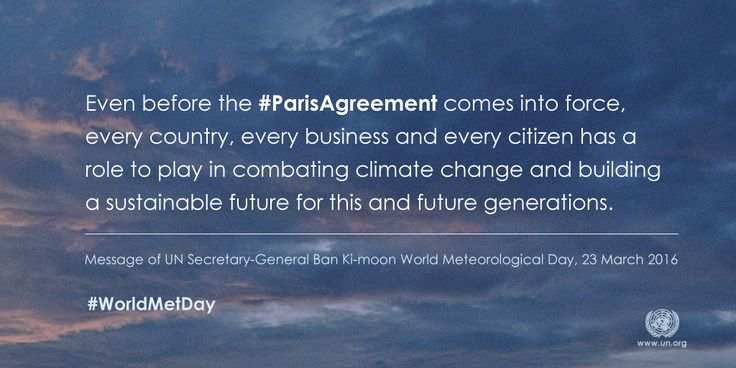 """""""Hotter, drier, wetter. Face the future.""""  The effects of a warming planet will be felt by all. World Meteorological Day on 23 March highlights the challenges of climate change and the path towards climate-resilient societies. The Day comes just one month before a special Signing Ceremony for the Paris Agreement on climate change. #globalgoals #WorldMetDay"""