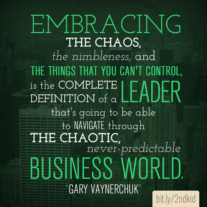 Embrace the chaos!  http://www.linkedin.com/today/post/article/20130409233342-10486099-treat-your-business-like-your-second-child