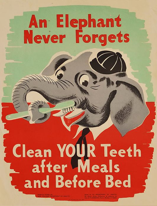 New Zealand Dept of Health, ca 1950s: 'An Elephant never forgets, Clean your teeth after meals and before bed.'