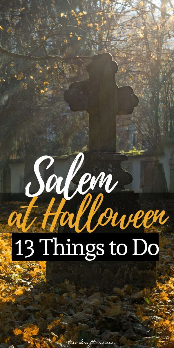 13 Best Things to Do in Salem MA in October (Halloween
