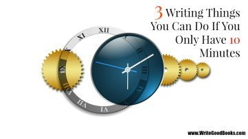 You might not always have as much time to write as you like. But you can still do a lot in ten minutes. Here are 3 Writing Things You Can Do If You Only Have 10 Minutes