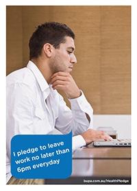 I pledge to leave work no later than 6pm everyday @BupaAustralia #health #pledge #workaddict #workaholic