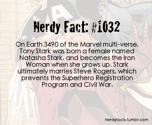 Nerdy Fact #1032  Iron Man Gender-Bender// all of the tony/steve shippers out there would love this