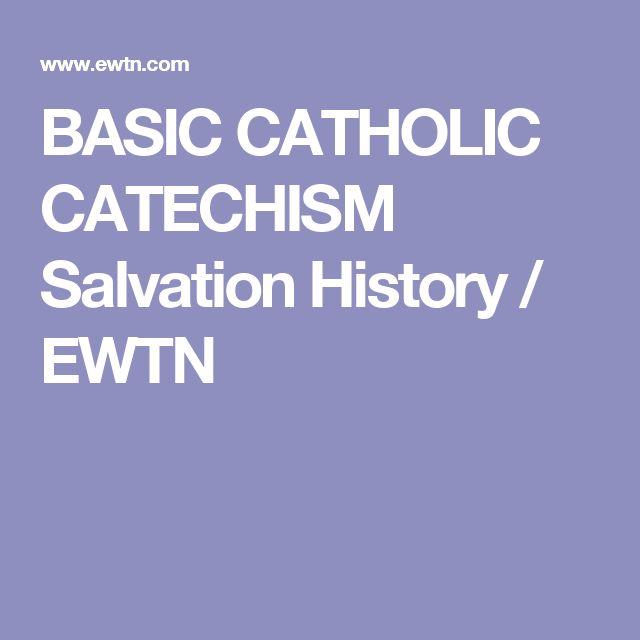 BASIC CATHOLIC CATECHISM Salvation History / EWTN