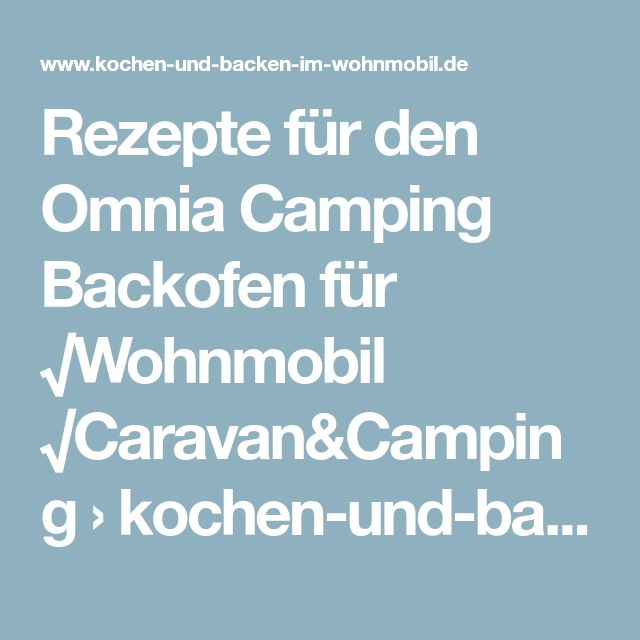 rezepte f r den omnia camping backofen f r wohnmobil caravan camping omnia camping backofen. Black Bedroom Furniture Sets. Home Design Ideas