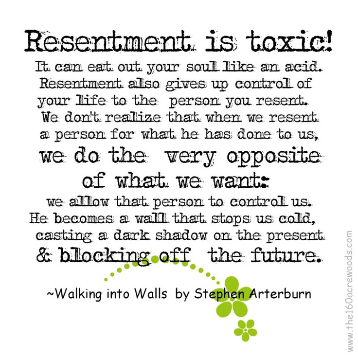 Quotes About Resentment: 17 Best Images About Resentment An Letting Go On Pinterest