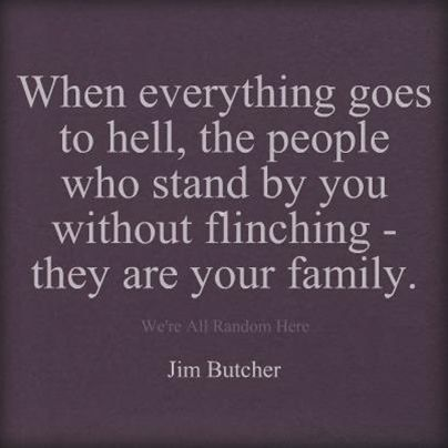 always said friends are just family you get to pick for yourself... funny this quote is written by a man sharing my dads name.... and it is so true.