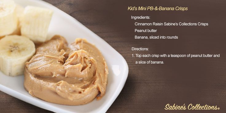 Mini PB-&-banana bites are quick, easy and sure to please! Nut-free home? No problem! Top Sabine's Collections Crisps with cream cheese, vanilla yogurt or jam.