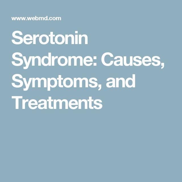 Serotonin Syndrome: Causes, Symptoms, and Treatments