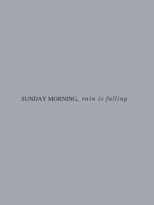 sunday morning, rain is falling