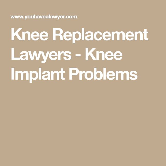 Knee Replacement Lawyers - Knee Implant Problems