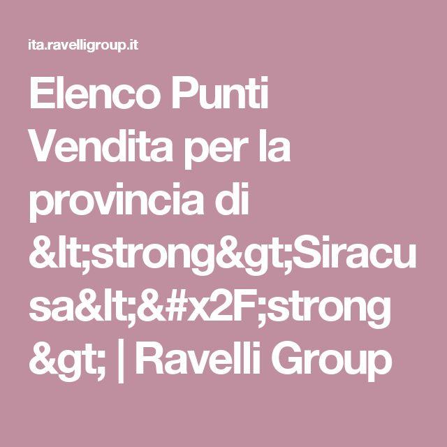 Elenco Punti Vendita per la provincia di <strong>Siracusa</strong> | Ravelli Group