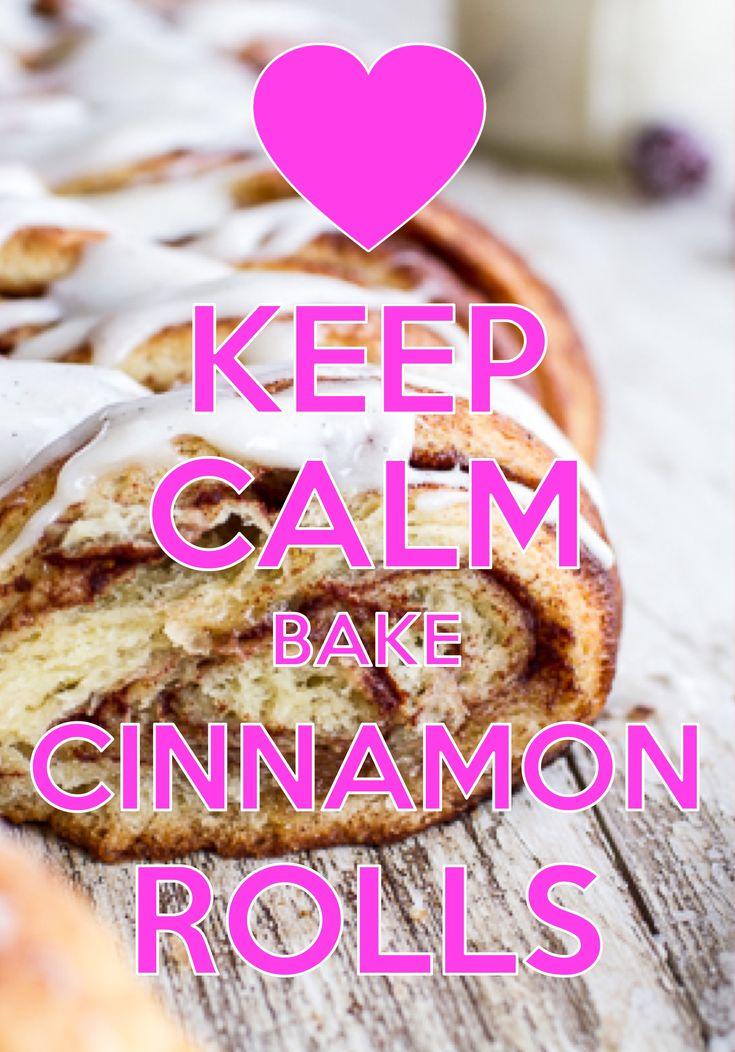 keep calm bake cinnamon rolls / created with Keep Calm and Carry On for iOS #keepcalm #cinnamonrolls