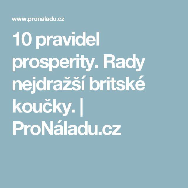 10 pravidel prosperity. Rady nejdražší britské koučky. | ProNáladu.cz