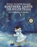 Cover of: Northern lights by Michael Kusugak