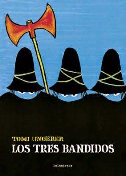 """Álbum ilustrado desde 4 años.  Recomendación del cuento """"Los tres bandidos"""" sobre tres bandidos muy malos i temibles que se convierten en buenos al conocer una niña huérfana . Educación emocional y en valores."""