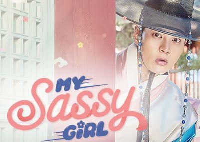 Sinopsis My Sassy Girl 2017 Episode 1-16