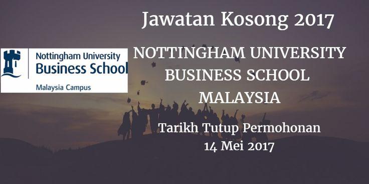 NOTTINGHAM UNIVERSITY BUSINESS SCHOOL MALAYSIA Jawatan Kosong NUBS MALAYSIA 14 Mei 2017