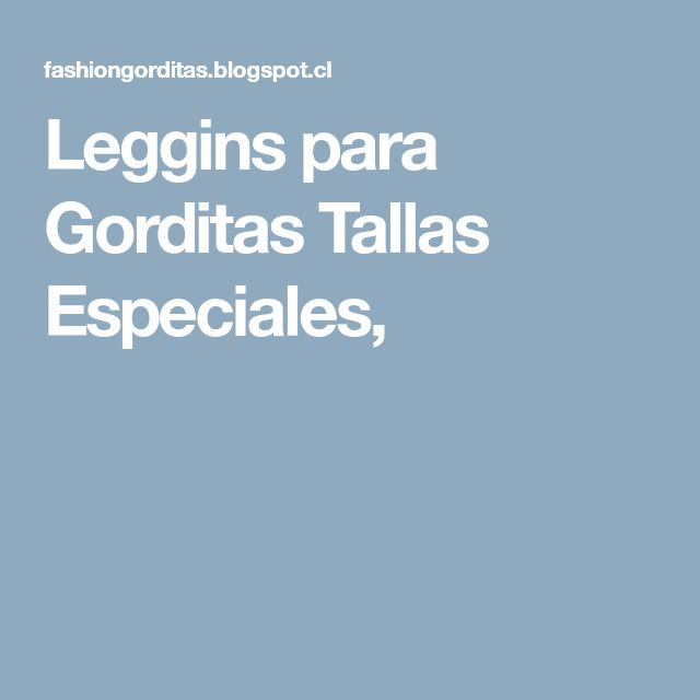 Leggins para Gorditas Tallas Especiales,