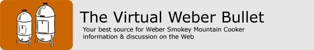 The Virtual Weber Bullet - Your best source for Weber Smokey Mountain Cooker information & discussion on the Web