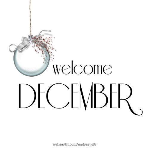 Welcome December                                                                                                                                                                                 More