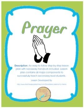 This lesson was designed to help young Christians understand the purpose of prayer, read scripture about prayer, and reflect on Biblical examples of prayer. Throughout the lesson the student will gain an understanding of prayer through rich group discussion (a must for this age group), a comparison, group activity focusing on Biblical examples of prayer, and reflection opportunity.