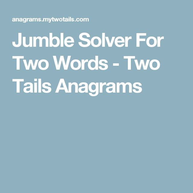 Jumble Solver For Two Words - Two Tails Anagrams