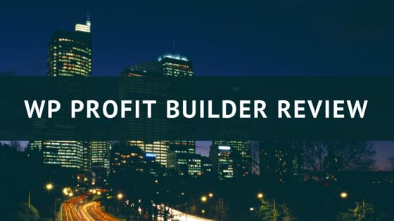 http://makemoneylivegood.com/wp-profit-builder-review/