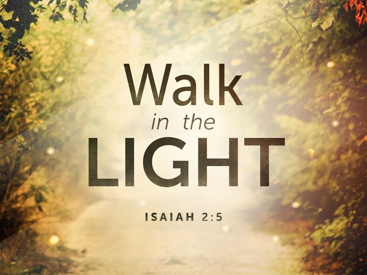 Image result for Walk in light and love