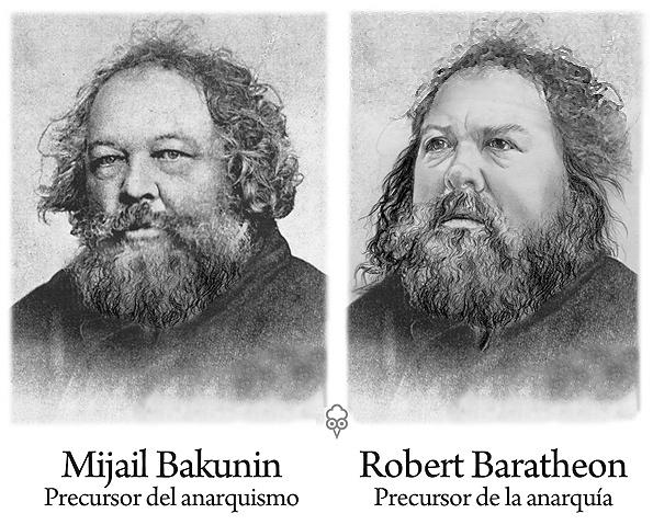 Bakunin, precursor del anarquismo. Baratheon, precursor de la anarquía.