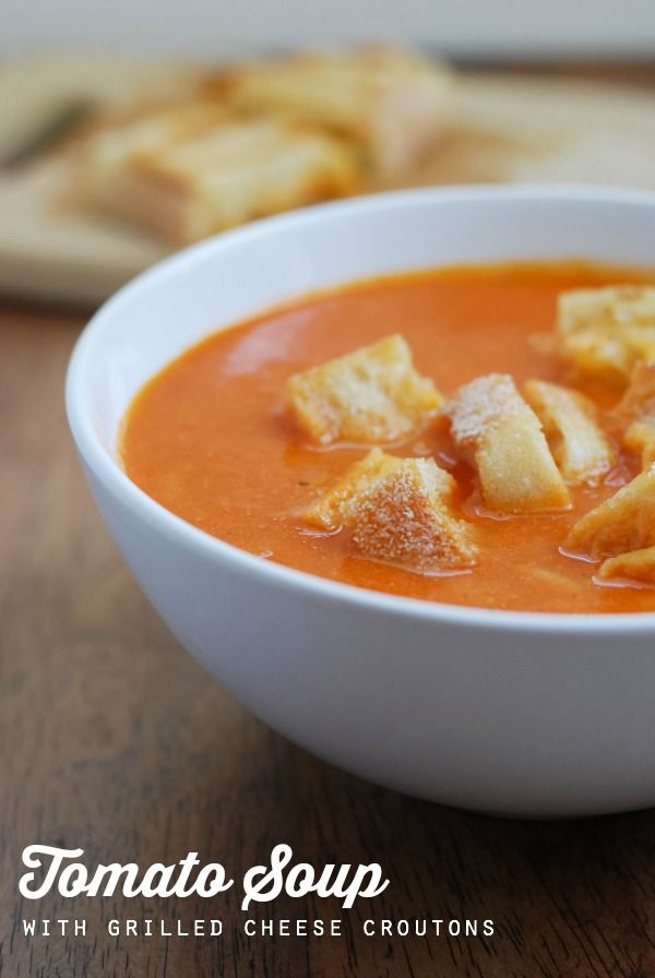 Homemade Tomato Soup with Grilled Cheese Croutons {Recipe at ...