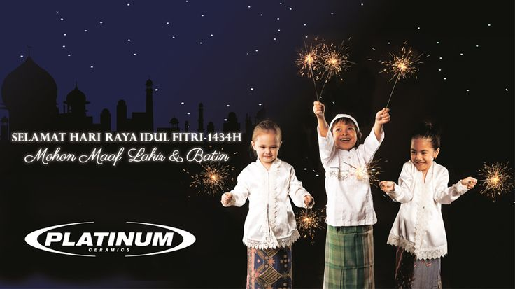 Dear Valuable Customer, Selamat Idul Fitri 1434H Minal Aidzin Fal Faidzin Rgds, Management & Team PT PLATINUM CERAMICS INDUSTRY