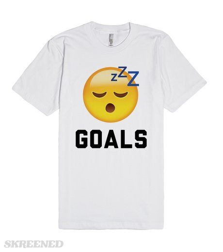 """Goals: Sleep. As portrayed by the famous """"Sleeping Emoji!"""" It's important to have goals in life. Big long term goals are critical, but small and achievable goals are a must! Celebrate the beauty of sleep with this hilarious tee shirt. #emoji"""